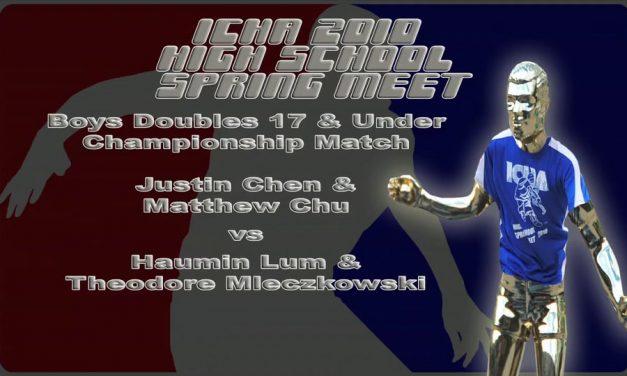 Boys Doubles 17 & Under Championship Match – Justin Chen & Matthew Chu vs Haumin Lum & Theodore Mleczkowski