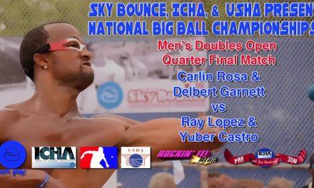 Men's Doubles Open Quarter Final Match – Carlin Rosa & Delbert Garnett vs Ray Lopez & Yuber Castro