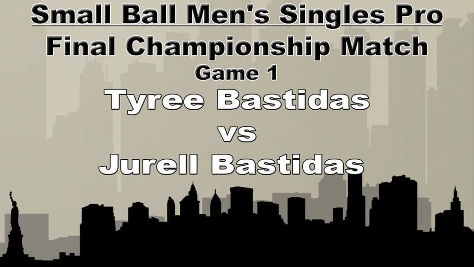 Small Ball Men's Single Pro – Championship Match – Game 1 – Tyree Bastidas vs Jurell Bastidas