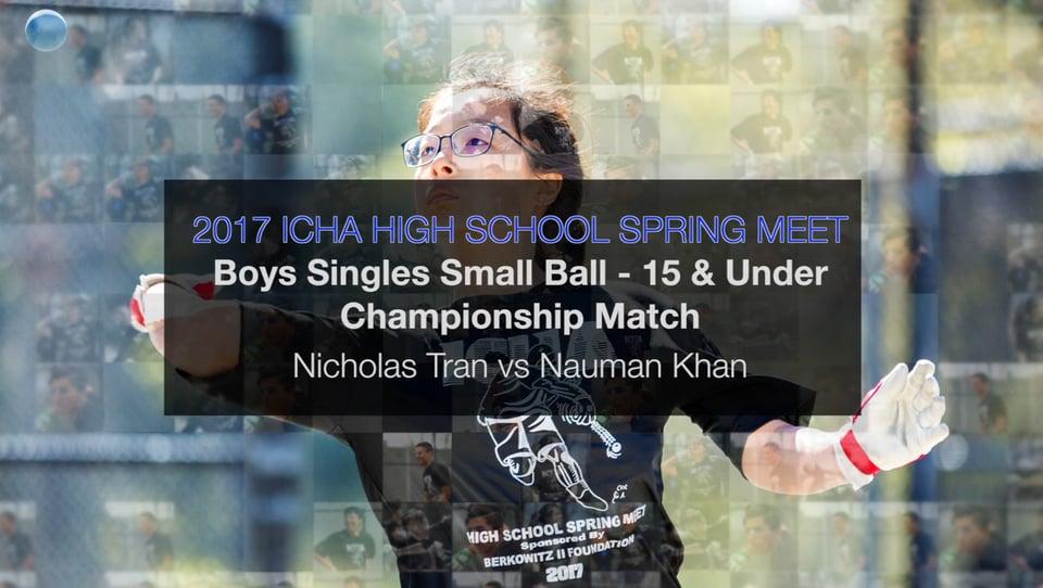 Boy's Singles Small Ball – 15 and Under – Championship Match – Nicholas Tran vs Nauman Khan