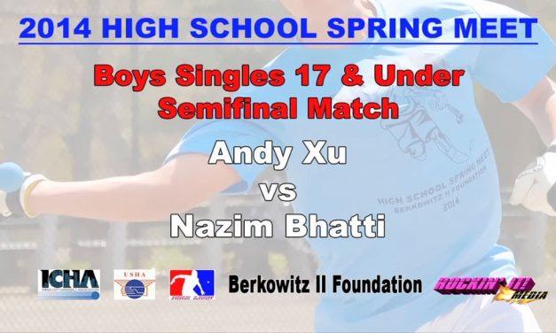 Boys Singles 17 & Under Semifinal Match – Andy Xu vs Nazim Bhatti