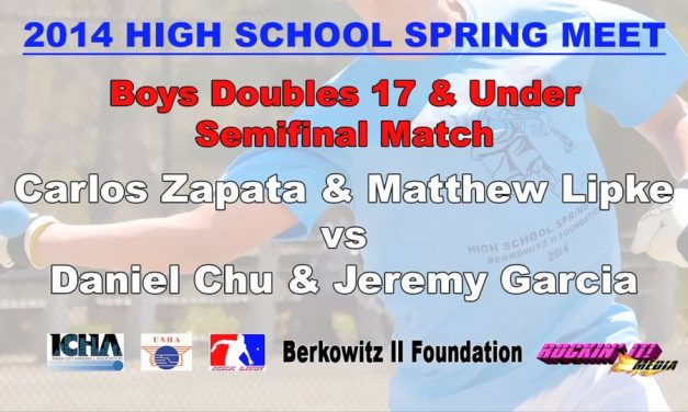 Boys Doubles 17 & Under Semifinal Match – Daniel Chu & Jeremy Garcia vs Carlos Zapata & Matthew Lipke