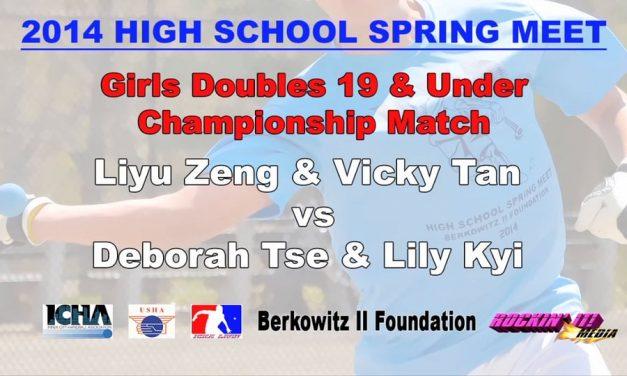 Girls Doubles 19 & Under Championship Match – Liyu Zeng & Vicky Tan vs Deborah Tse & Lily Kyi