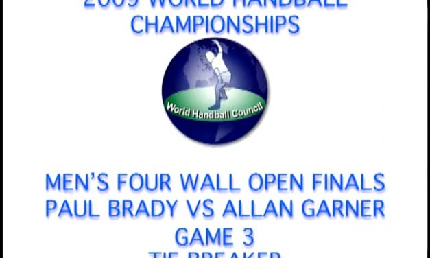 2009 WORLD HANDBALL CHAMPIONSHIPS – MEN'S FOUR WALL OPEN FINALS – PAUL BRADY VS ALLAN GARNER – TIE BREAKER