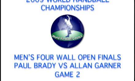2009 WORLD HANDBALL CHAMPIONSHIPS – MEN'S FOUR WALL OPEN FINALS – PAUL BRADY VS ALLAN GARNER – GAME 2