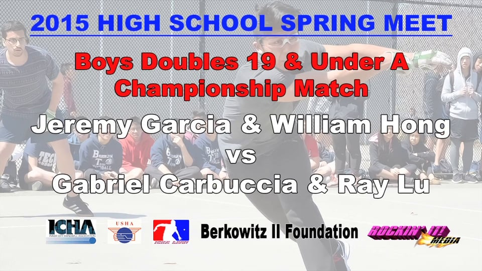 Boys Doubles 19 & Under A Championship Match – Jeremy Garcia & William Hong vs Gabriel Carbuccia & Ray Lu