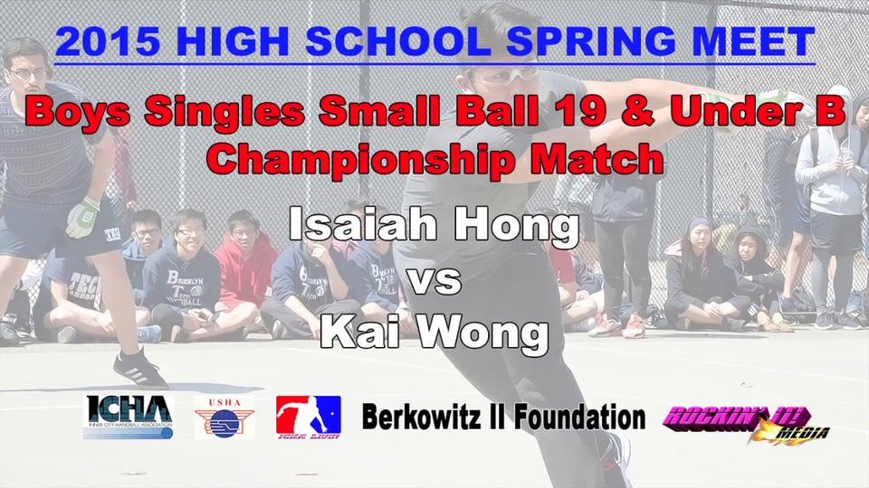 Boys Singles Small Ball 19 & Under B Championship Match – Isaiah Hong vs Kai Wong