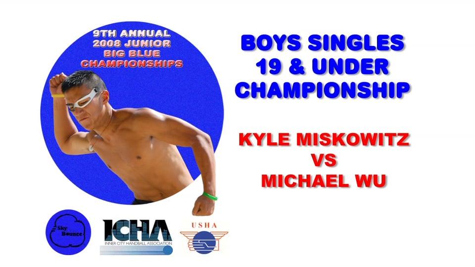 2008 Junior Big Blue – Boys Singles 19 & Under Championship Match – Kyle Miskowitz vs Michael Wu