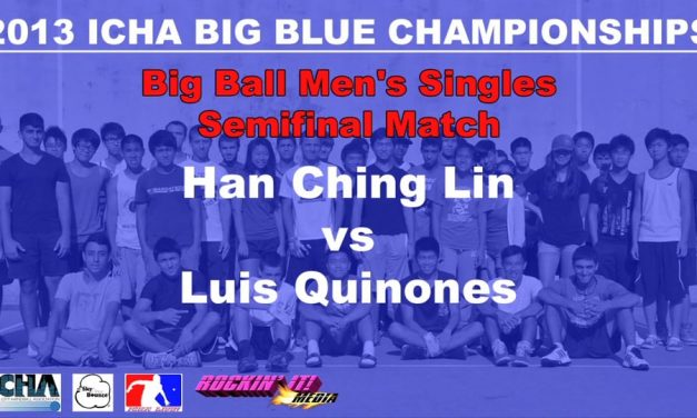 Big Ball Men's Singles Semifinal Match – Han Ching Lin vs Luis.Quinones