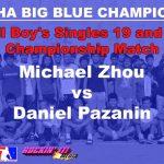 Big Ball Boy's Singles 19 and Under Championship Match – Michael Zhou vs Daniel Pazanin