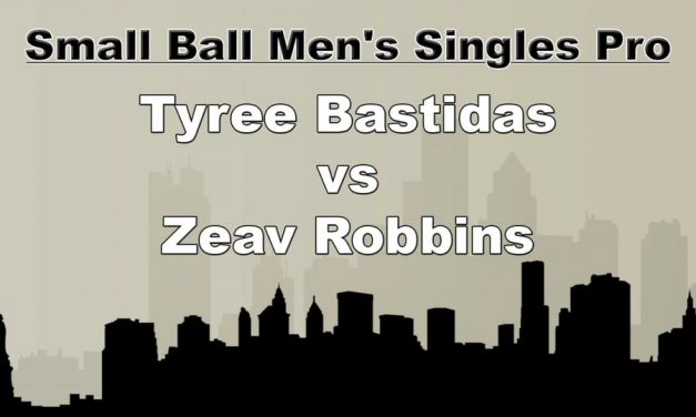 Small Ball Men's Single Pro – Tyree Bastidas vs Zeav Robbins