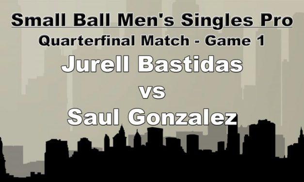 Quarterfinal Match – Game 1 – Jurell Bastidas vs Saul Gonzalez