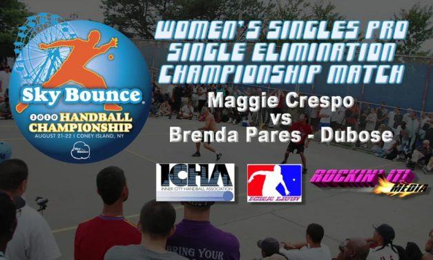 Women's Singles Pro Single Elimination Championship Match – Maggie Crespo vs Brenda Pares
