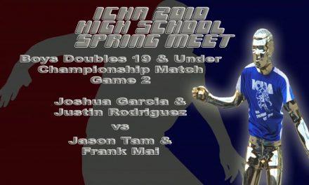 Boys Doubles 19 & Under Championship Match – Game 2 – Joshua Garcia & Justin Rodriguez vs Jason tam & Frank Mai