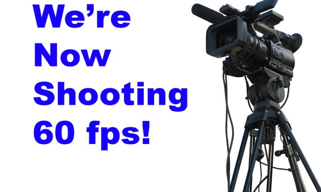 We're now shooting 60 frames per second!