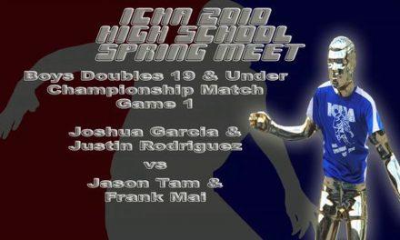 Boys Doubles 19 & Under Championship Match – Game 1 – Joshua Garcia & Justin Rodriguez vs Jason Tam & Frank Mai