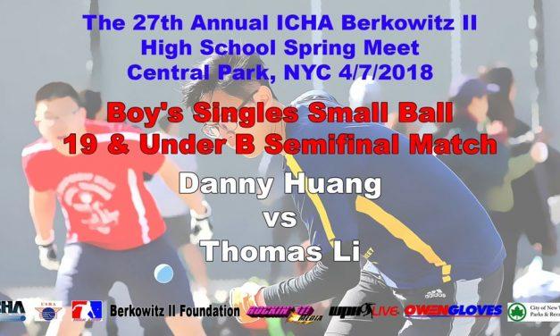 Boy's Singles Small Ball 19 & Under B Semifinal Match – Danny Huang vs Thomas Li