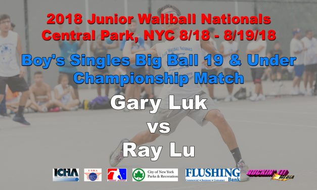 Boy's Singles Big Ball 19 & Under Championship Match – Gary Luk vs Ray Lu
