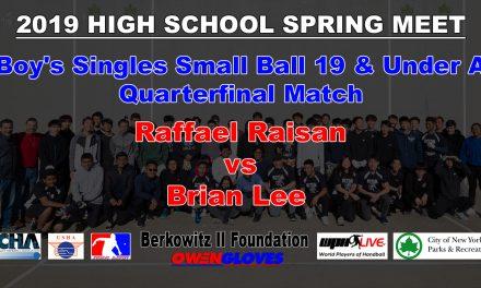 Boy's Singles Small Ball 19 & Under A Quarterfinal Match – Raffael Raisan vs Brian Lee
