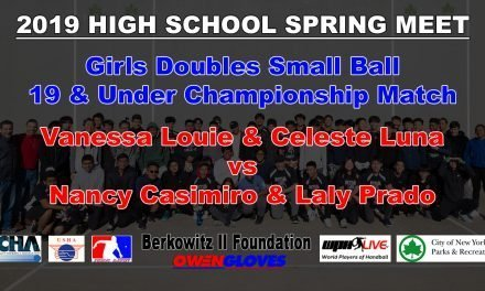 Girls Doubles Small Ball 19 & Under Championship Match – Vanessa Louie & Celeste Luna vs Nancy Casimiro & Laly Prado