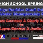 Boys Doubles Small Ball 17 & Under Championship Match – Jonathan Carranza &  Charly Guaman vs Brandon Lopez Herrera & Justi